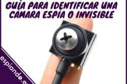 Guía para identificar una cámara espía o invisible